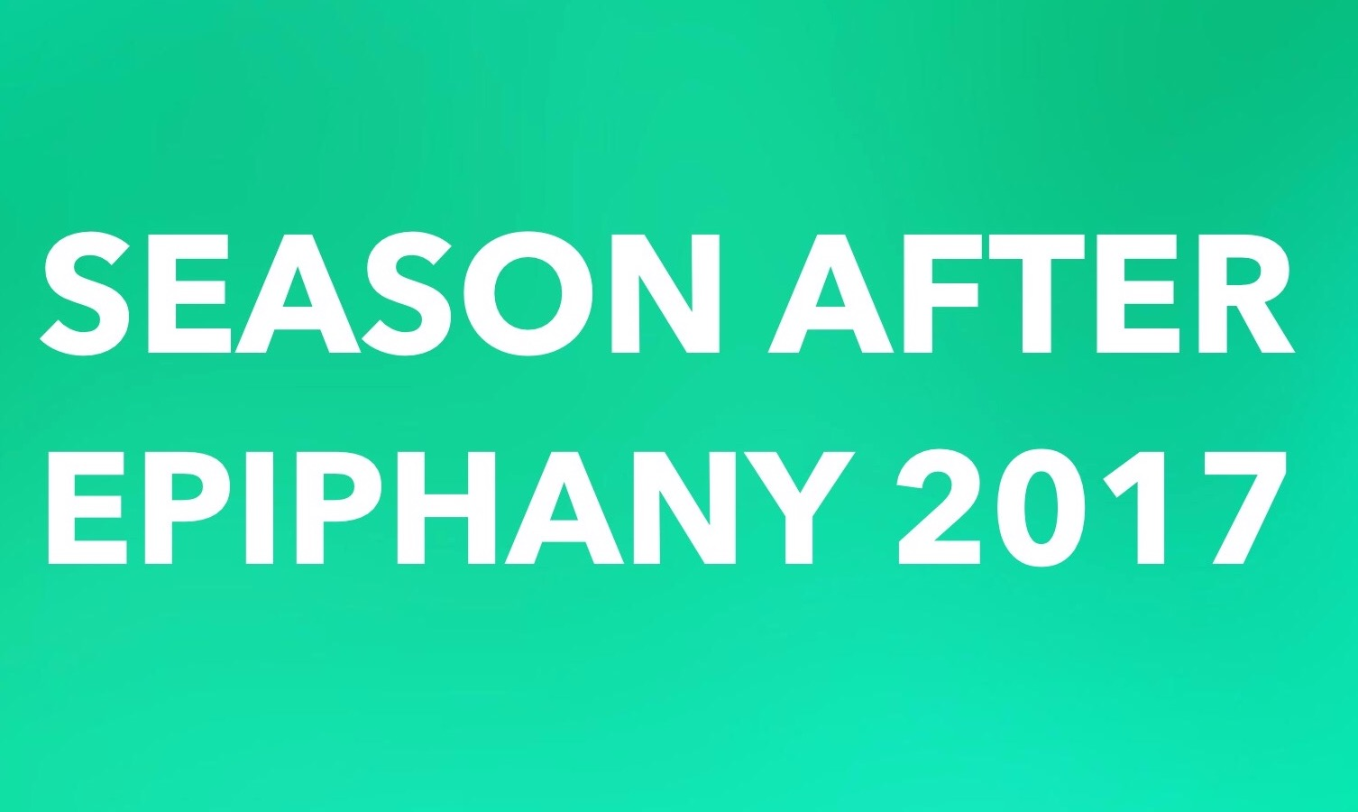 Season After Epiphany 2017
